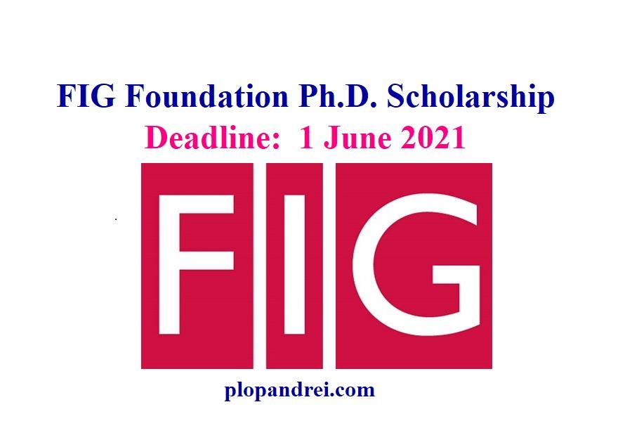 Announcement: FIG Foundation Ph.D. Scholarship 2021 - apply now - Jobs/  Internships/ Scholarships/ Trainings/