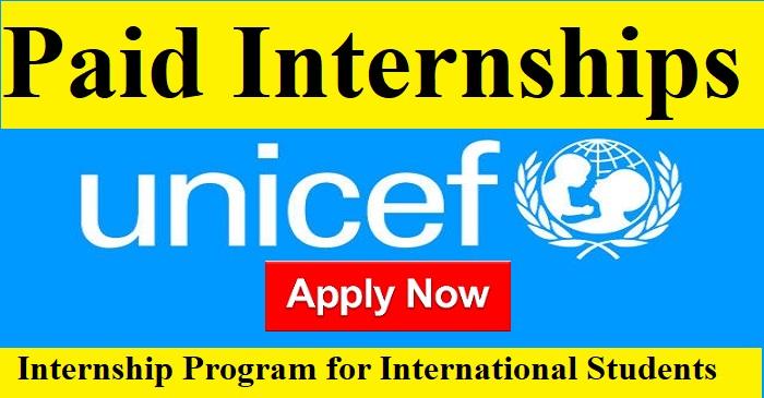 Paid Internships/  #UNICEF Internship Program for International Students